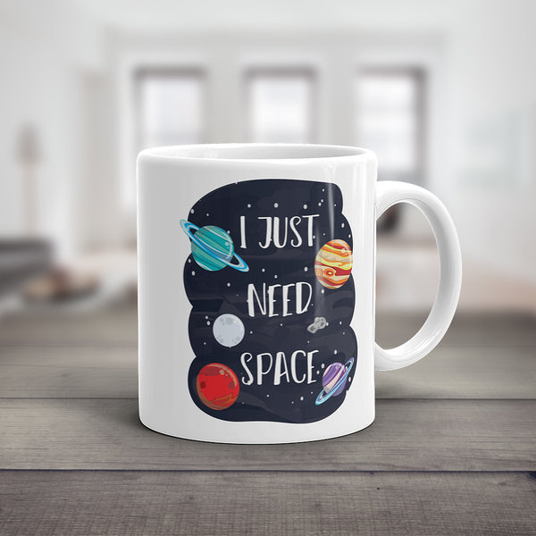 I Just Need Space Mug