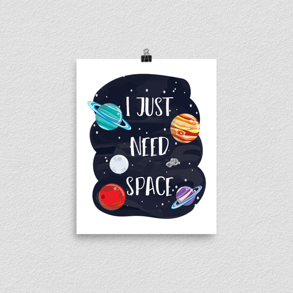 I Just Need Space Print