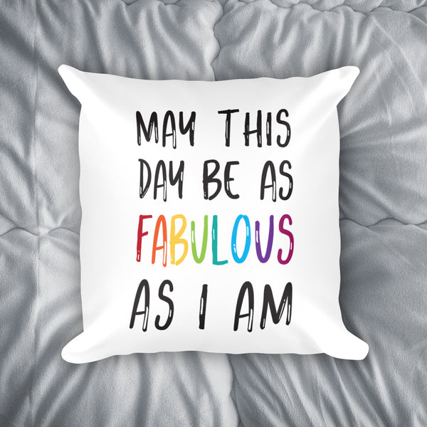 May This Day Be Fabulous Throw Pillow