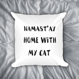 Namast'ay Home With My Cat Throw Pillow