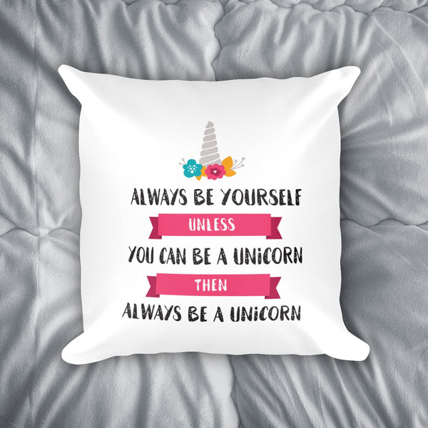 Always Be A Unicorn Throw Pillow