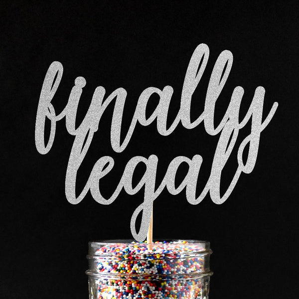Cake Toppers - Finally Legal Cake Topper