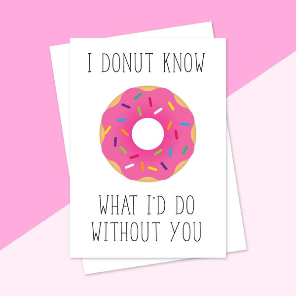 Greeting Cards - I Donut Know Greeting Card