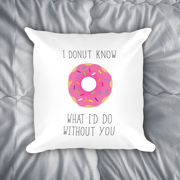 I Donut Know Throw Pillow