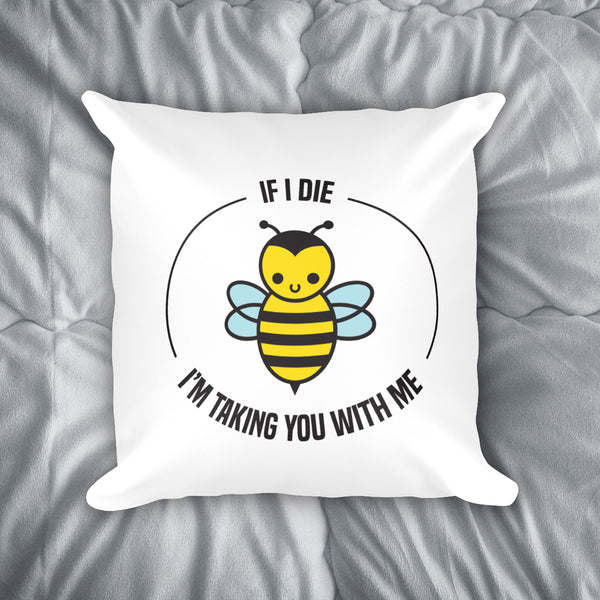 If I Die Bee Throw Pillow