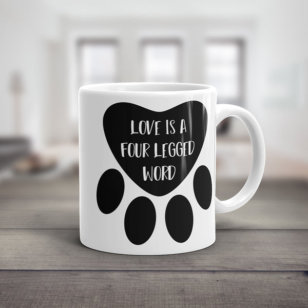 Love Is A Four Legged Word Mug