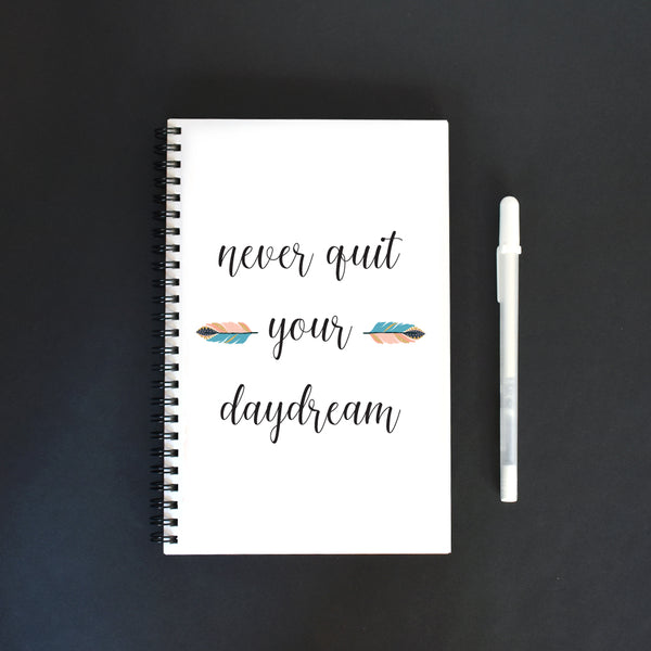 Never Quit Your Daydream Notebook