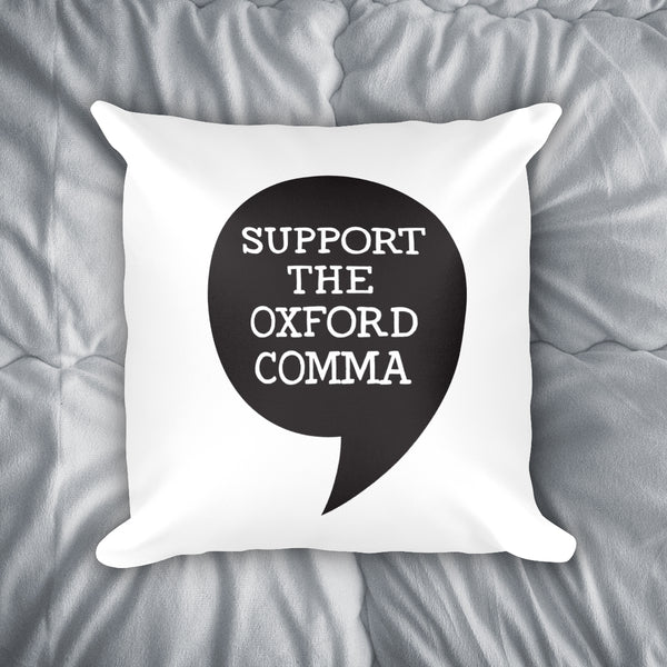 Support The Oxford Comma Throw Pillow