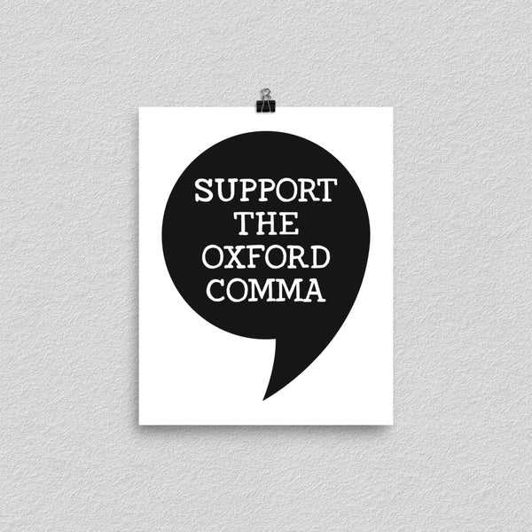 Support The Oxford Comma Print