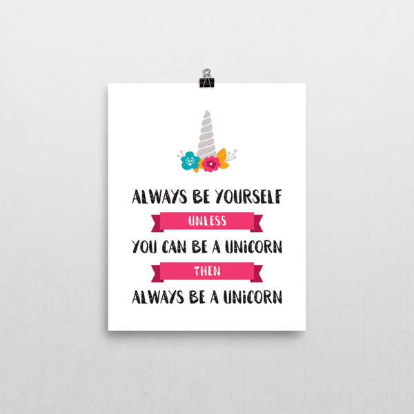 Print - Always Be A Unicorn Print