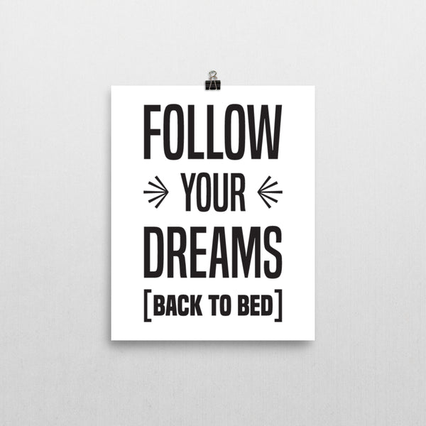 Print - Follow Your Dreams Print