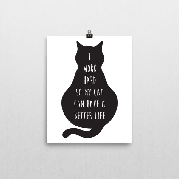 Print - I Work For My Cat Print