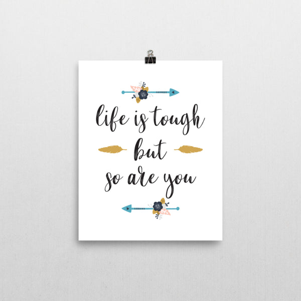 Print - Life Is Tough Print
