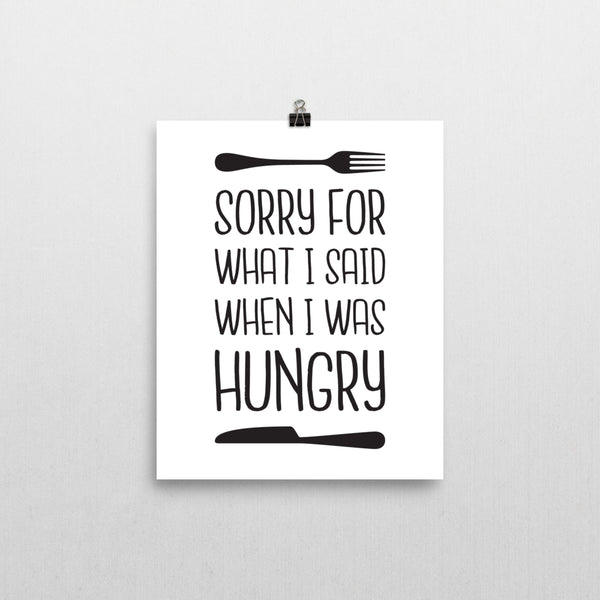 Print - Sorry I Was Hungry Print