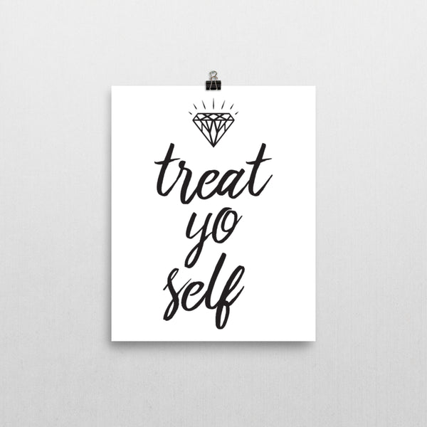 Print - Treat Yo Self Print