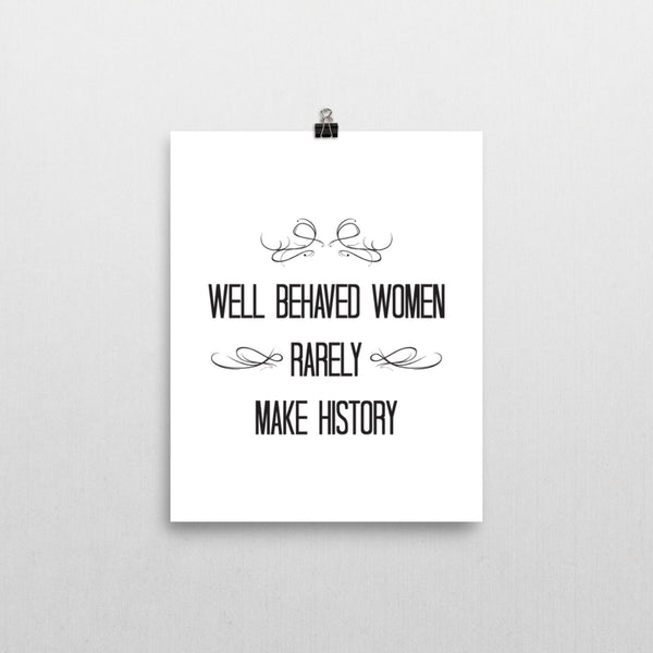 Print - Well Behaved Women Print