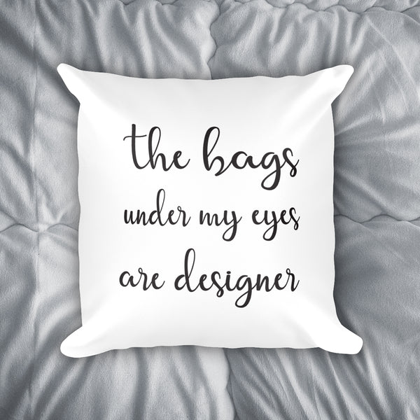 The Bags Under My Eyes Throw Pillow