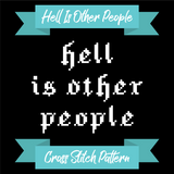Hell Is Other People Cross Stitch Pattern