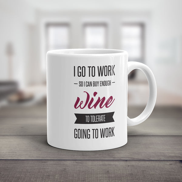 I Work For Wine Mug