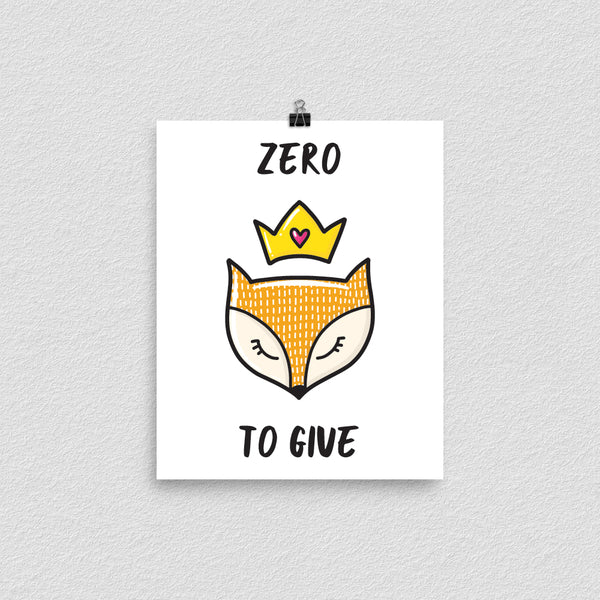 Zero Fox To Give Print