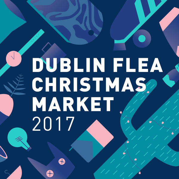 Come visit us at Dublin Christmas Flea Market 2017