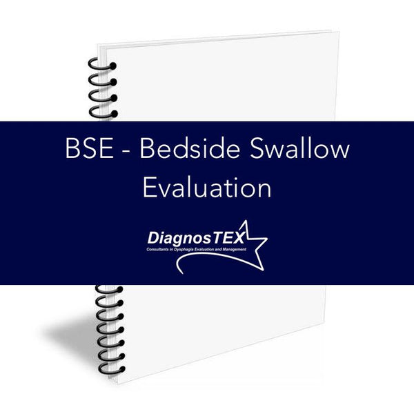 BSE - Bedside Swallow Evaluation