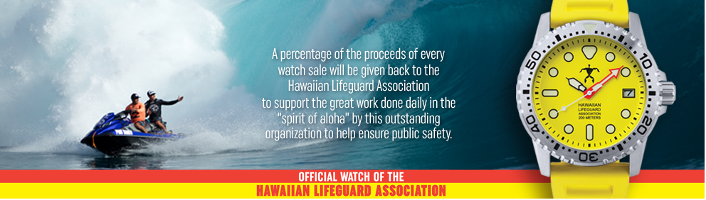"""A percentage of the proceeds of every watch sale will be given back to the Hawaiian Lifeguard Association to support the great work done daily in the """"spirit of aloha"""" by this outstanding organization to help ensure public safety."""