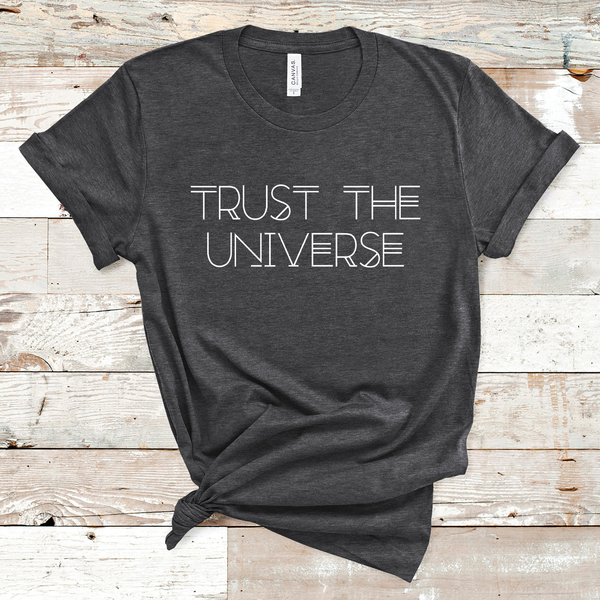 TRUST THE UNIVERSE TEE