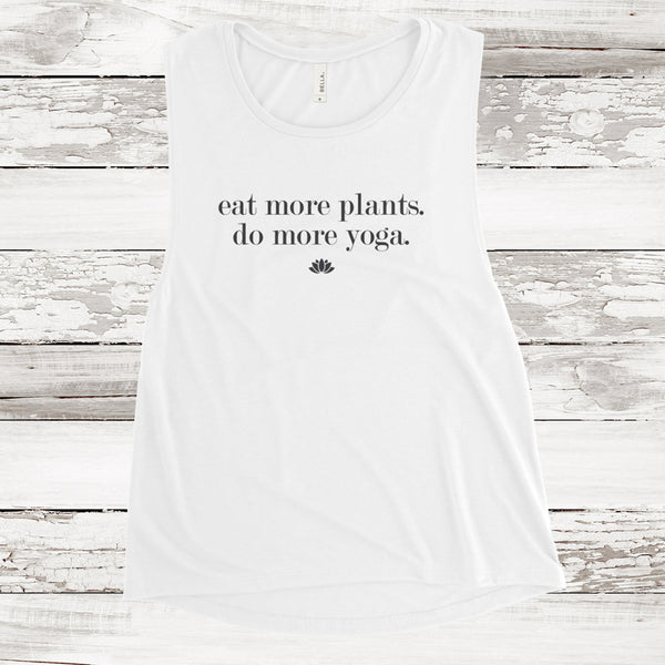 EAT MORE PLANTS DO MORE YOGA MUSCLE TANK