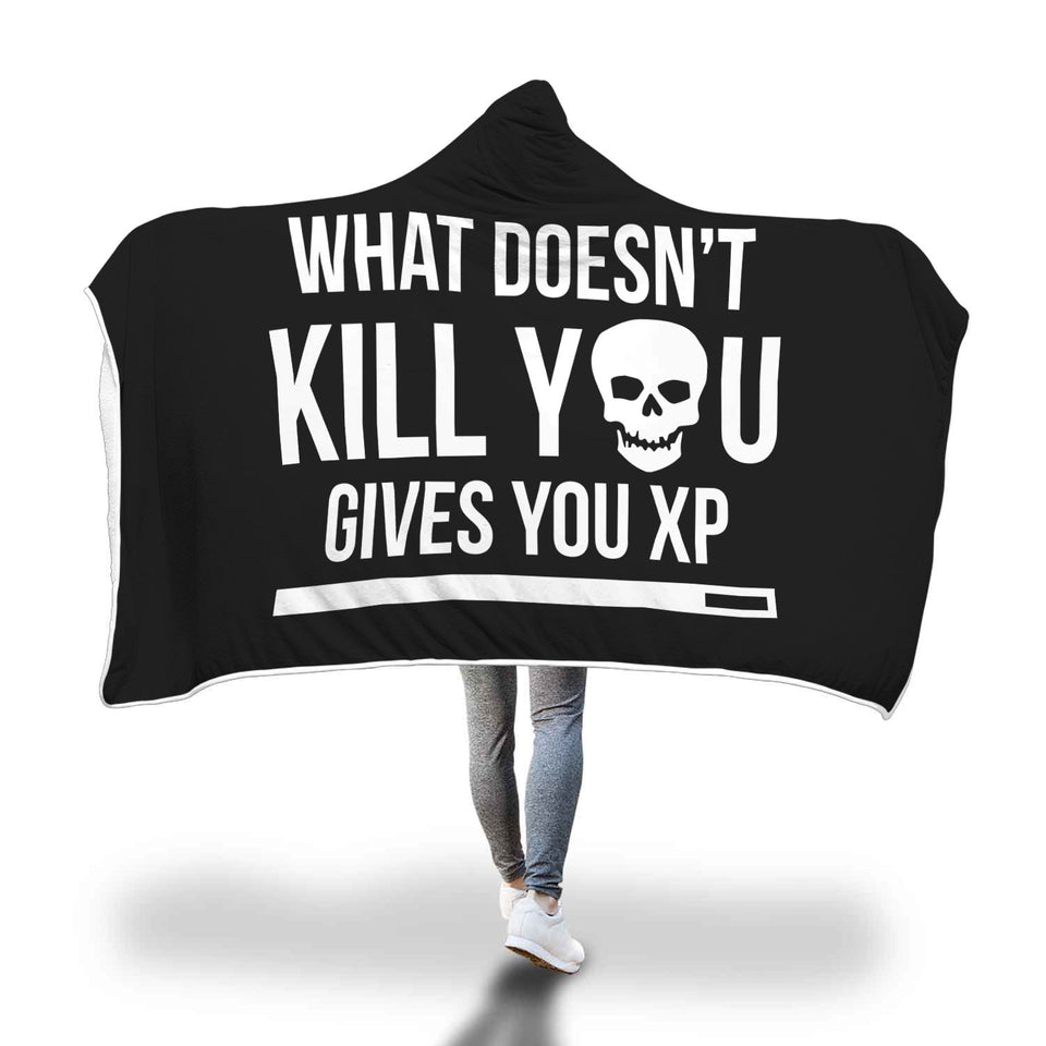 What Doesn't Kill You Gives You XP RPG Video Gamer Hooded Blanket