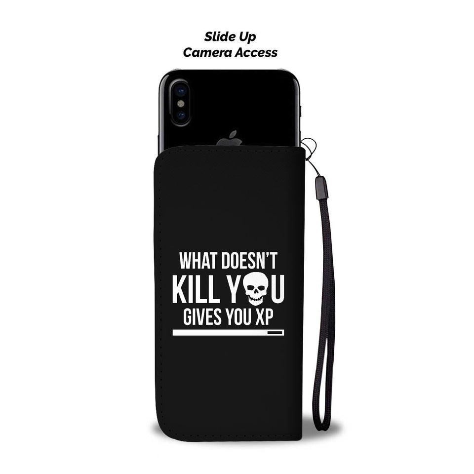What Doesn't Kill You Gives You XP RPG Video Gamer Phone Wallet Case