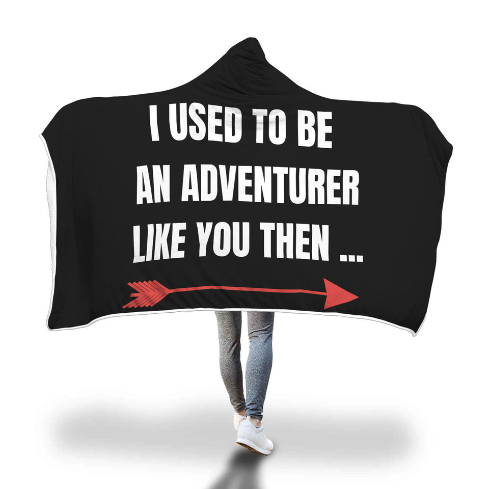 I Used To Be An Adventurer Like You RPG Video Gamer Hooded Blanket