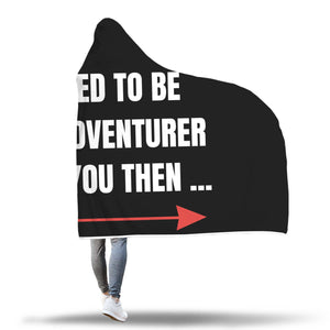 I Used To Be An Adventurer Like You RPG Video Gamer Hooded Blanket I Used To Be An Adventurer Like You RPG Video Gamer Hooded Blanket