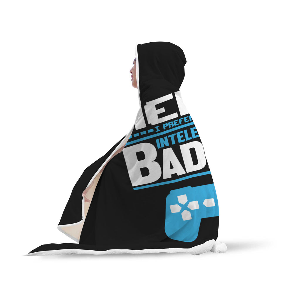 Nerd? I Prefer The Term Intellectual Badass Video Gamer Hooded Blanket