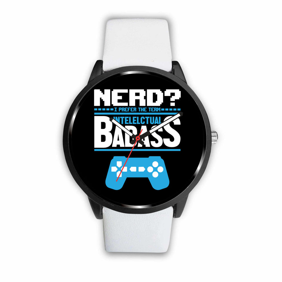 Nerd? I Prefer The Term Intellectual Badass Video Gamer Watch