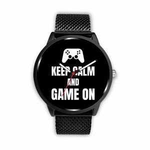 Keep Calm And Game On Video Game Watch Keep Calm And Game On Video Game Watch