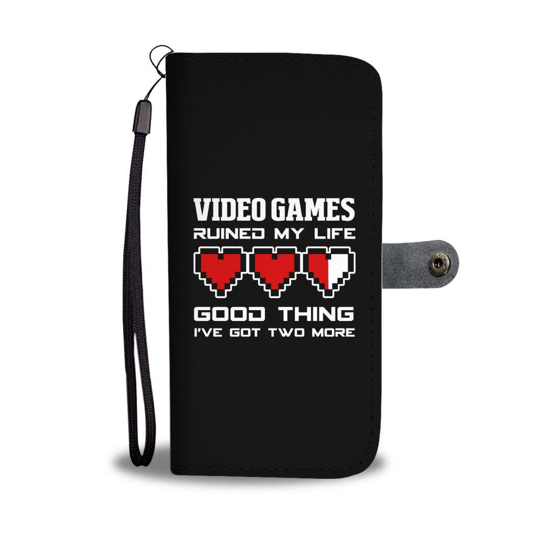 Video Games Ruined My Life Good Thing I've Got Two More Video Gamer Wallet Case