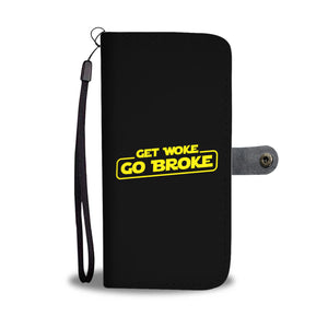 Get Woke Go Broke Wallet Phone Case Get Woke Go Broke Wallet Phone Case