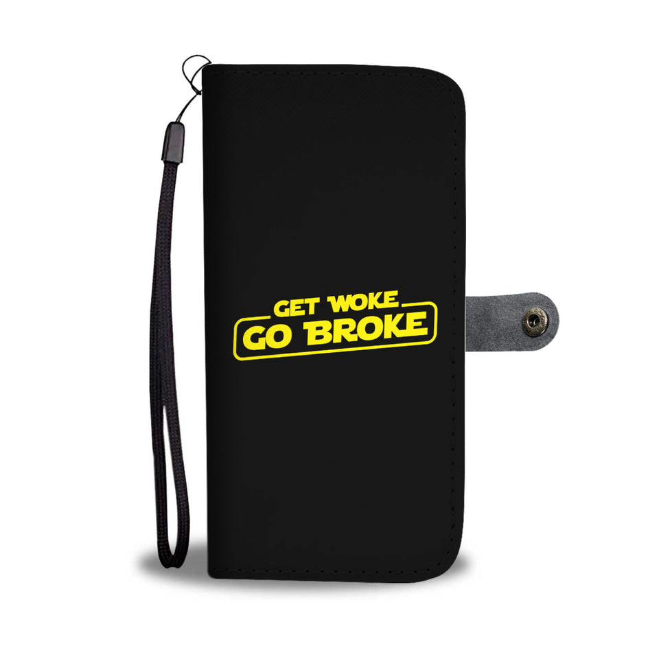 Get Woke Go Broke Wallet Phone Case