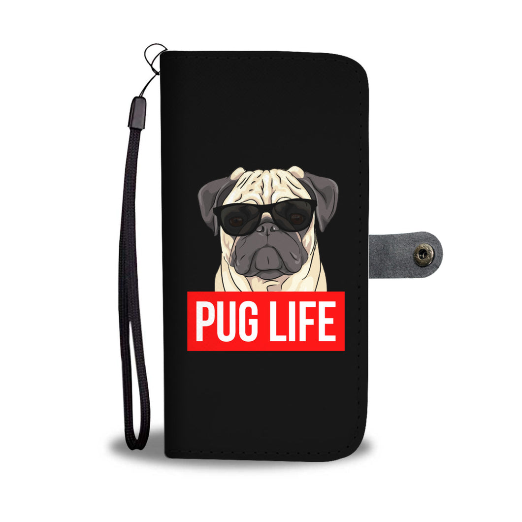 Pug Life - Pug Lovers Wallet Phone Case