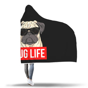 Pug Life - Pug Lovers Hooded Blanket Pug Life - Pug Lovers Hooded Blanket