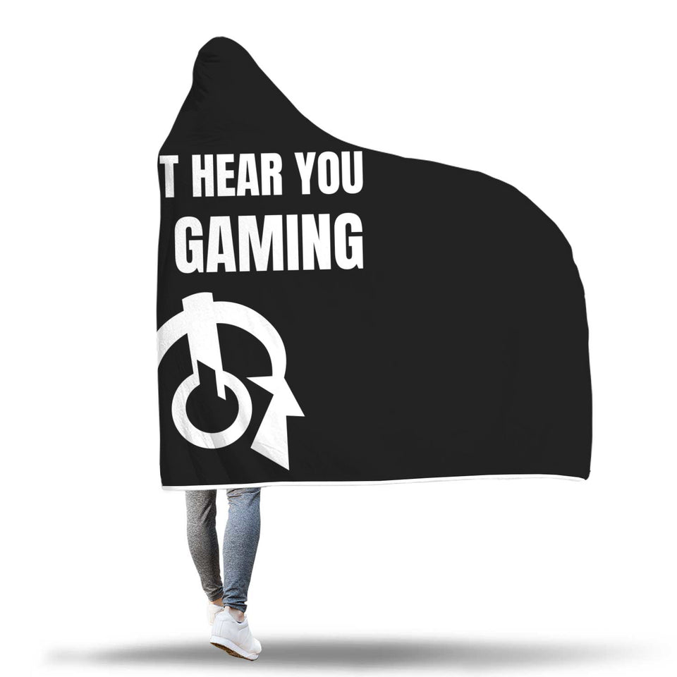 Can't Hear You I'm Gaming Hooded Blanket