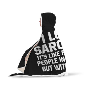 I Love Sarcasm It's Like Punching People In The Face But With Words Hooded Blanket Sarcasm Sarcastic