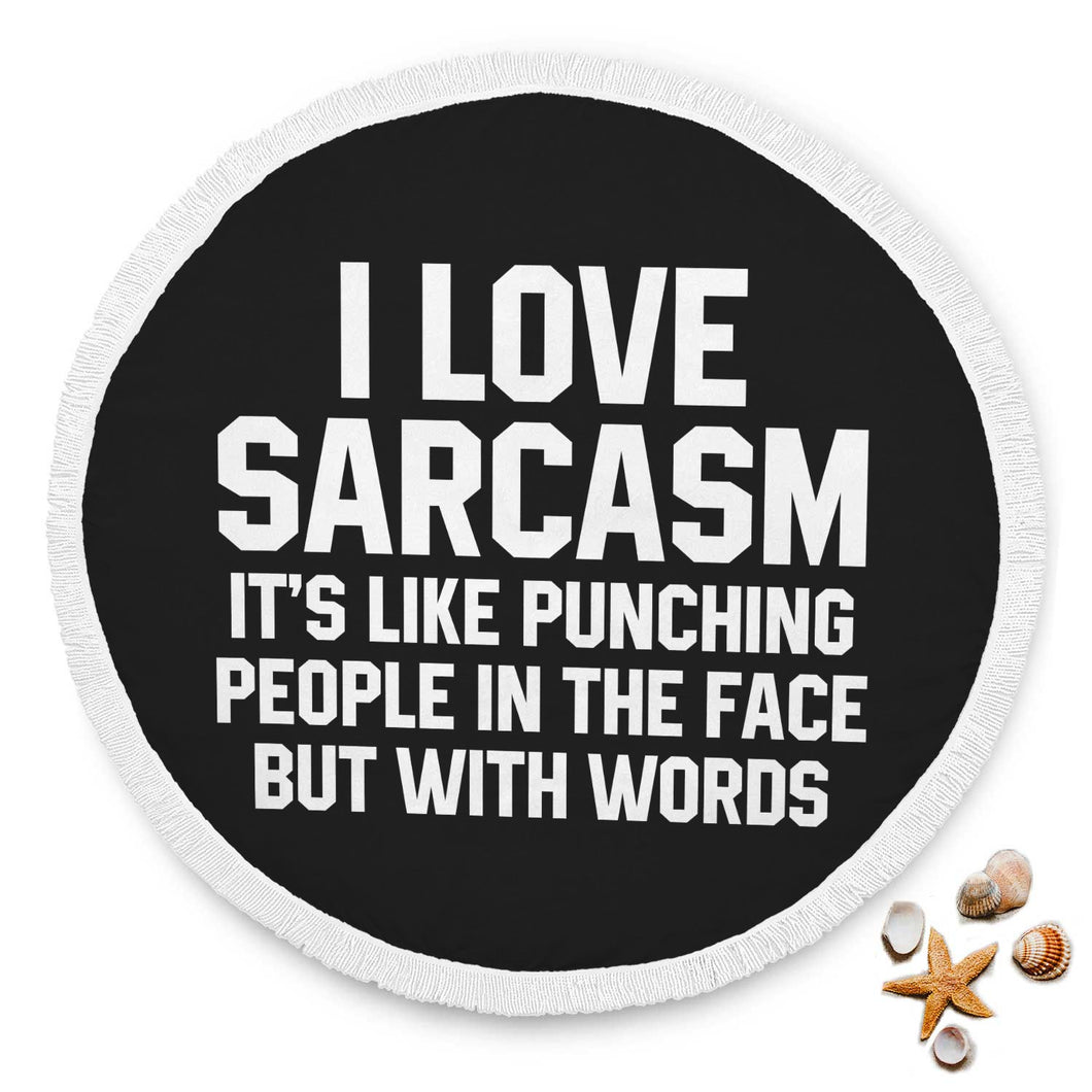 I Love Sarcasm It's Like Punching People In The Face But With Words Beach Blanket