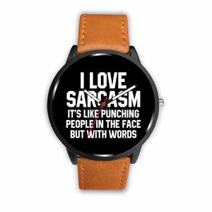 I Love Sarcasm It's Like Punching People In The Face But With Words Watch I Love Sarcasm It's Like Punching People In The Face But With Words Watch