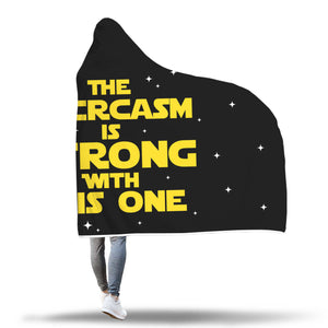 The Sarcasm Is Strong With This One Hooded Blanket Sarcasm Sarcastic