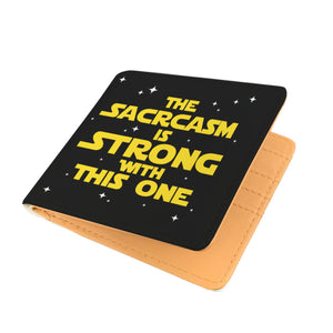 The Sarcasm Is Strong With This One Mens Wallet The Sarcasm Is Strong With This One Mens Wallet