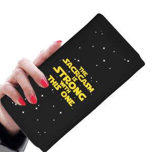 The Sarcasm Is Strong With This One Womens Wallet The Sarcasm Is Strong With This One Womens Wallet