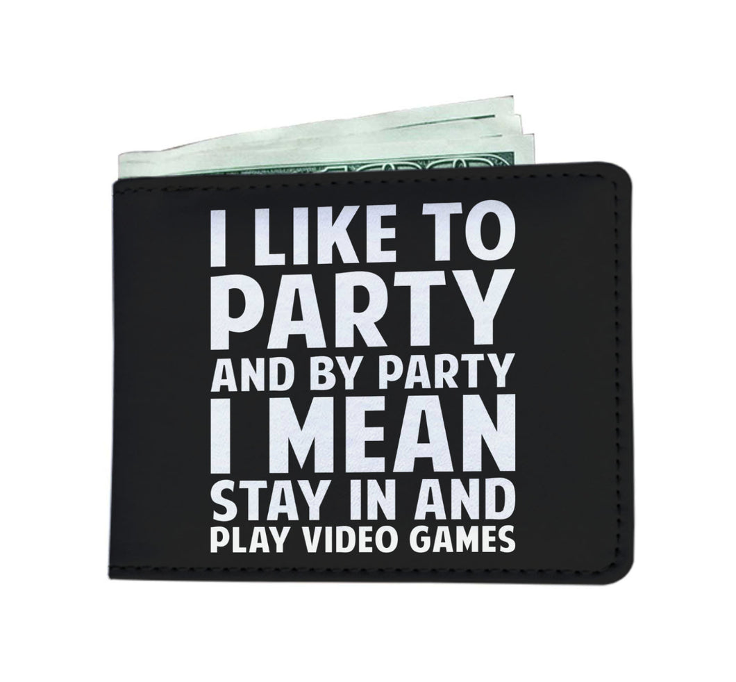 I Like To Party And By Party I Mean Stay In And Play Video Games Mens Wallet