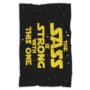 The Sass Is Strong With This One - Sassy Blanket The Sass Is Strong With This One - Sassy Blanket